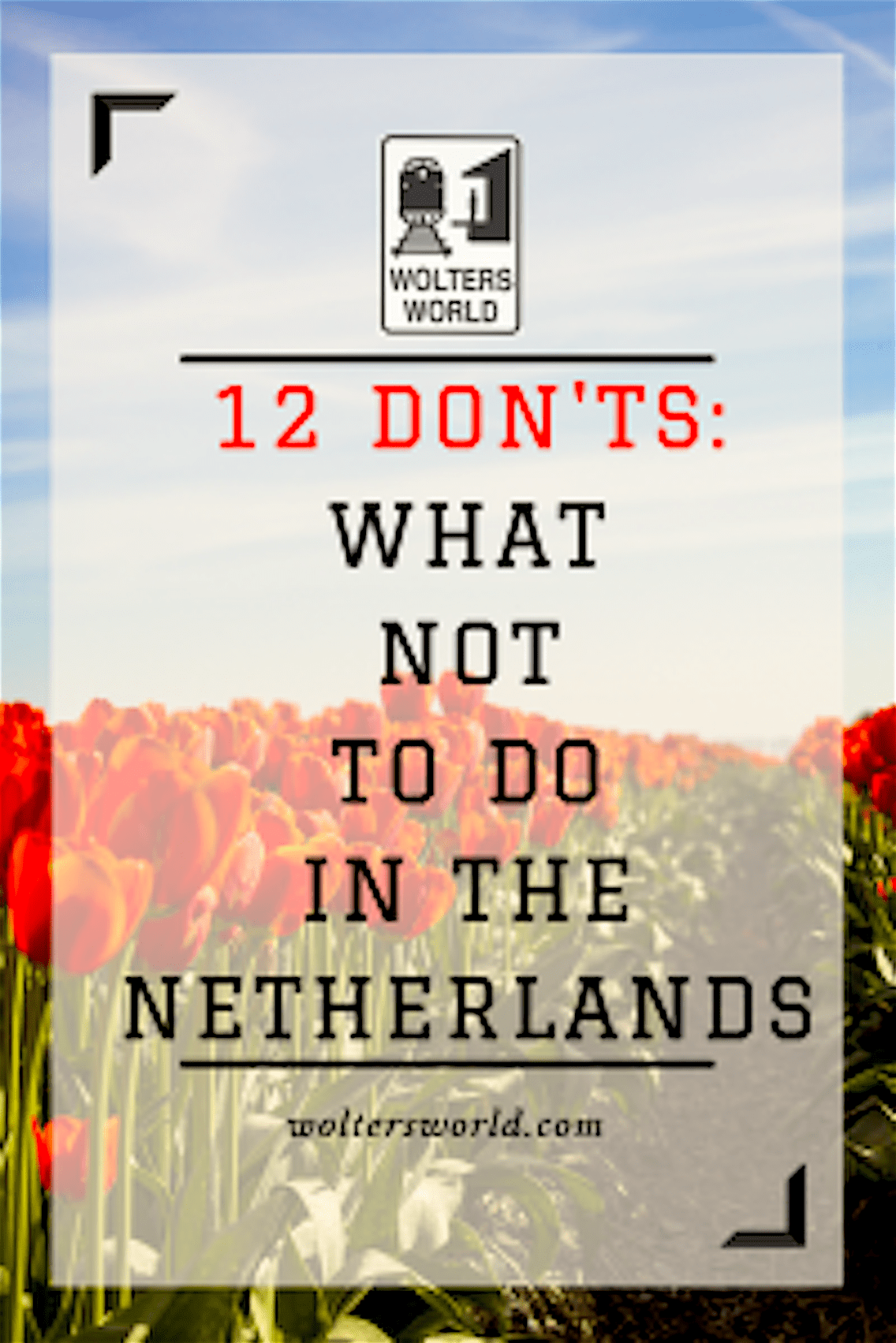 Wolters World – 12 Don'ts of dutch travel (foto Pinterest)