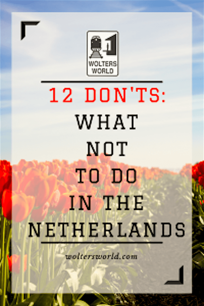 Wolters World - 12 Don'ts of dutch travel (foto Pinterest)