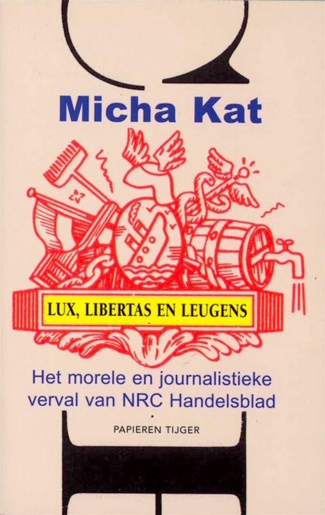 Lees mee met Micha Kat Micha Kat   Lux, Libertas en Leugens