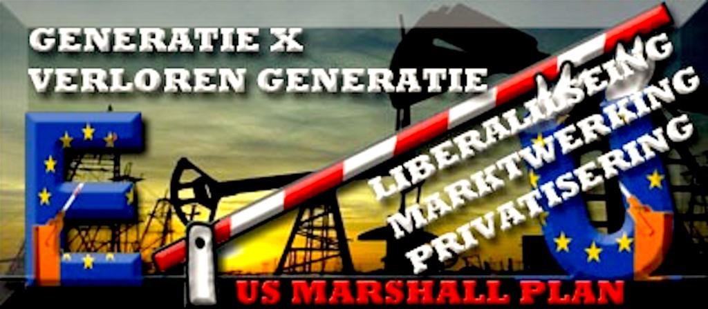 Generatie X   De Verloren Generatie   Liberalisering   Marktwerking   Privatisering   US Marshall Plan (foto World The Changes   Van Democratie naar Politiestaat!)