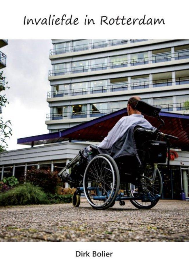Dirk Bolier - Invaliefde in Rotterdam