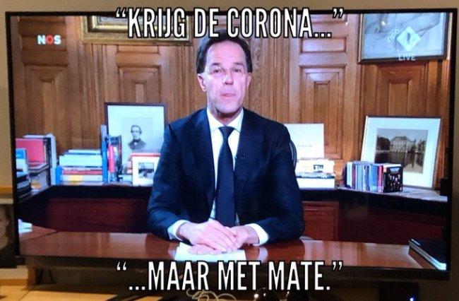 """""""Krijg de Corona, maar met mate."""""""