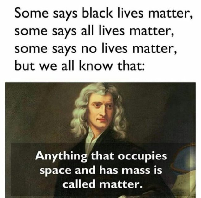 Anything that occupies space and has mass is called matter matters (foto Darkweb Developers)