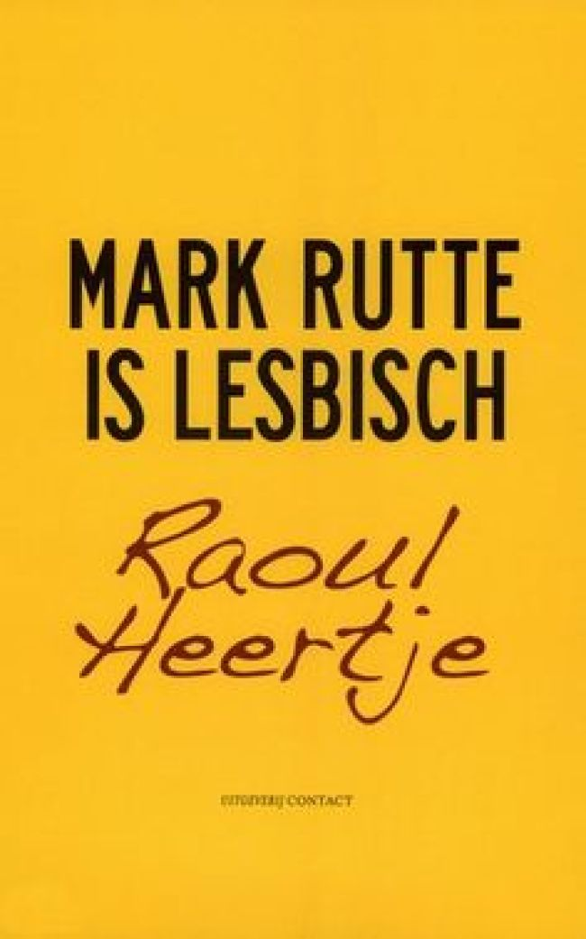 Raoul Heertje - Mark Rutte is lesbisch (foto Pinterest)