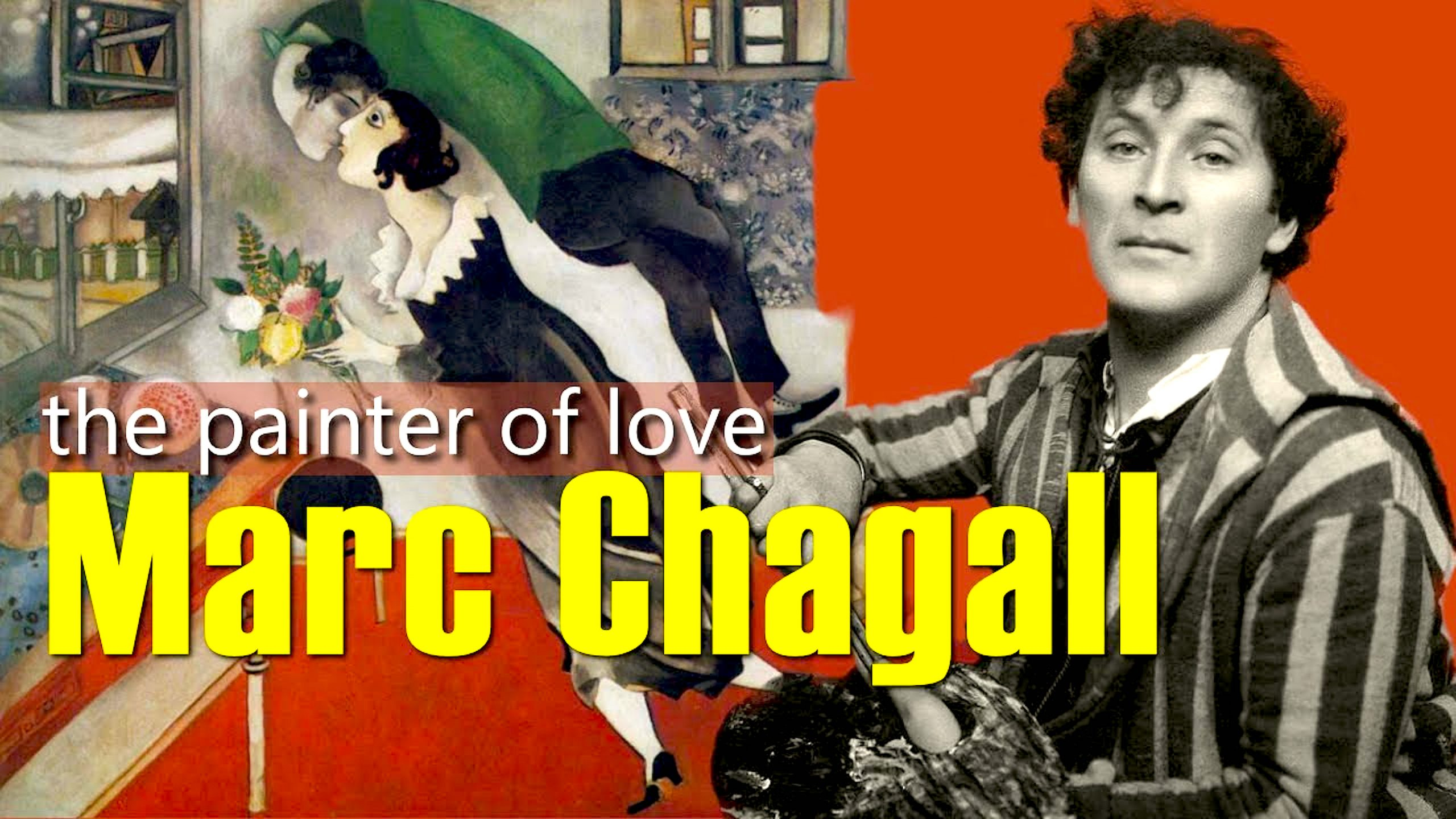 Marc Chagall Painter of Love (YouTube)