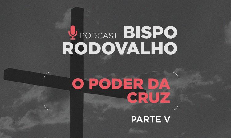 O poder da Cruz – Parte 5