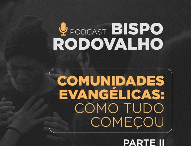 Comunidades Evangélicas: como tudo começou (Parte 2)