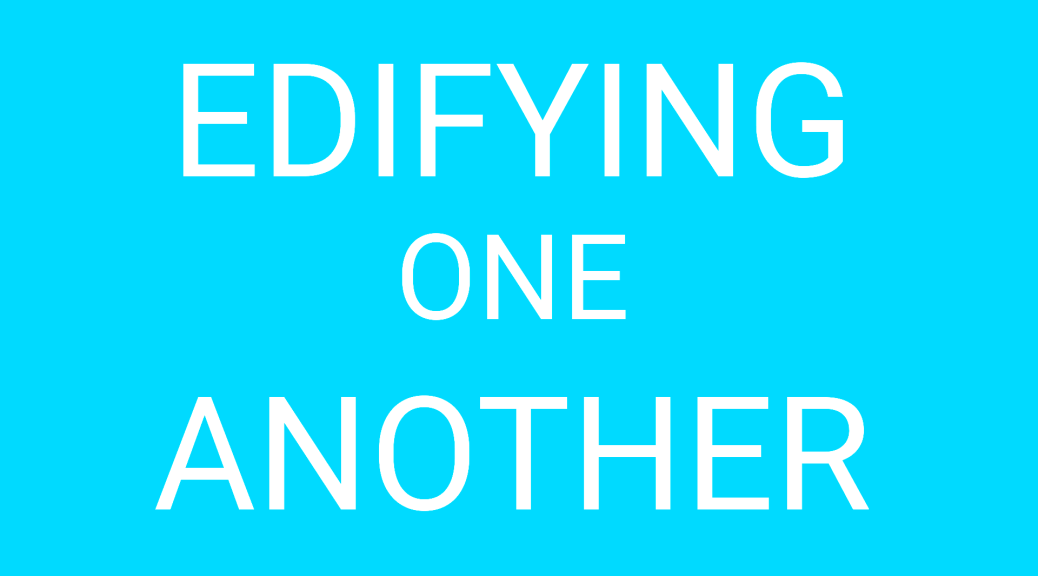 edifying one another - bible teachings
