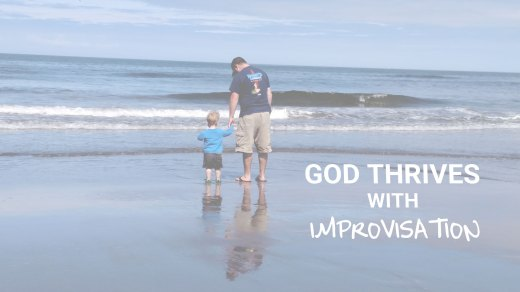 God thrives with Improvisation