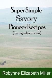 Super Simple Savory Pioneer Recipes