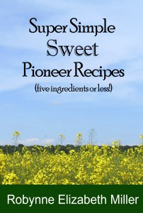 Super Simple Sweet Pioneer Recipes