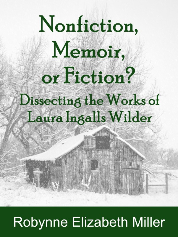 Nonfiction, Memoir, or Fiction? Dissecting the Works of Laura Ingalls Wilder