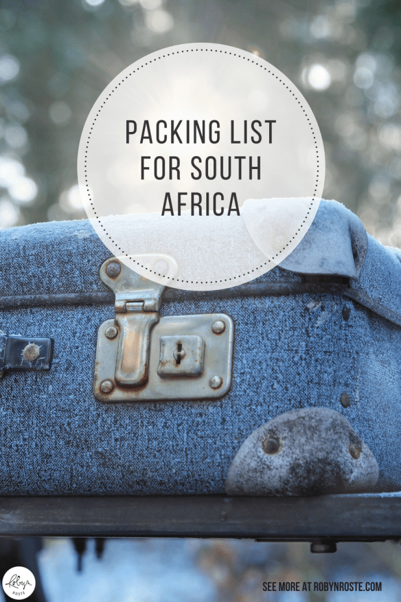I'm taking a great big trip to South Africa (and London England and Maun Botswana) and I need a packing list for South Africa stat!