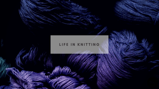 Life in Knitting