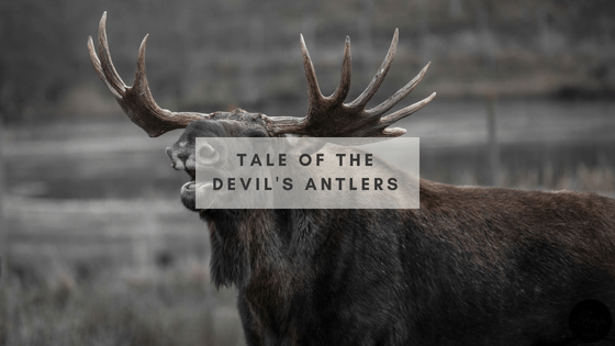 Tale of the Devil's Antlers | Tale of the Devils Antlers