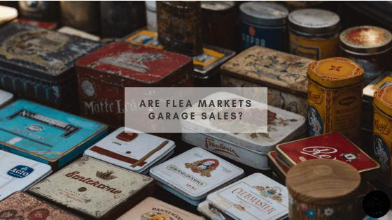Are Flea Markets Garage Sales