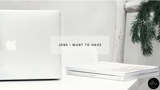 Jobs I Want to Have