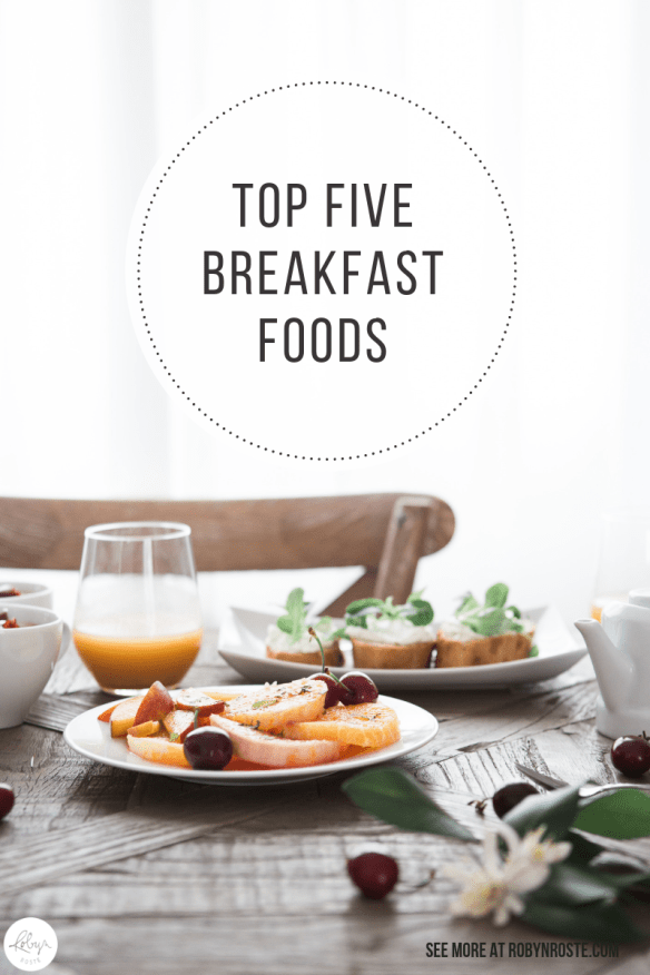 Wondering what the top five breakfasts are? I should note this list may be incomplete as I am not the expert on breakfast. Many days I'm a late starter rushing out the door with only coffee (bad!). But actually, I LOVE BREAKFAST. If I could get up early enough I would have it every day