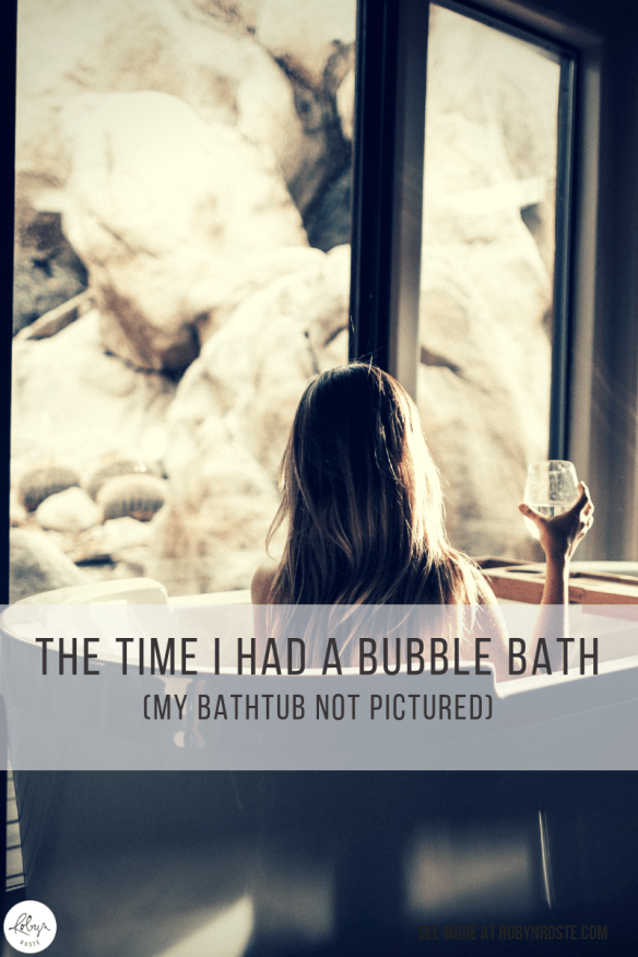 The rumours are true, I had a bubble bath. This may not seem like a big deal but since I have an aversion to the bubble bath…this is an accomplishment.