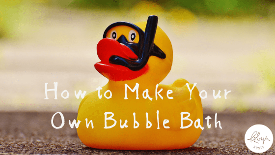 How to Make Your Own Bubble Bath