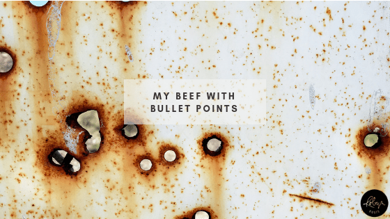 My Beef With Bullet Points