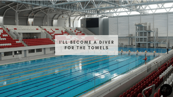 I'll Become a Diver for the Towels