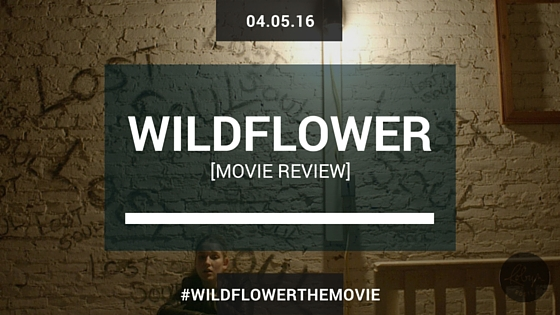 Wildflower the Movie Review