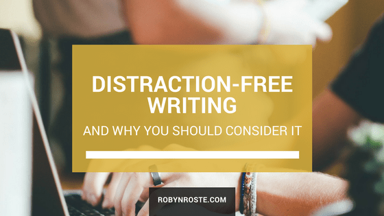 Distraction-free writing and why you should consider it