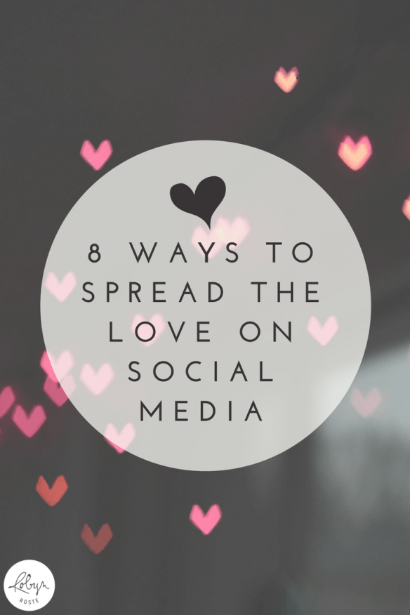 Spreading the love on social media. We could all use more love, couldn't we? This year, I'm resolving to do less of the mindless scroll and more of the adding goodness to the social landscape. Care to join me? Here are eight ideas for spreading the love on social media. They're not invasive, they're not difficult, and they're not rocket science. But sometimes they're tough to remember.