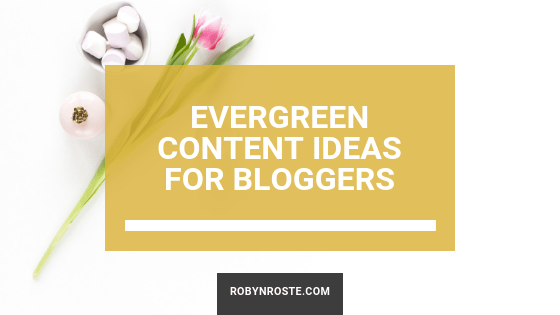 Evergreen Content Ideas for Bloggers