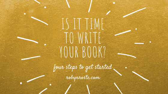 is it time to write your book | 4 steps to get started