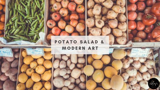 Potato Salad and Modern Art