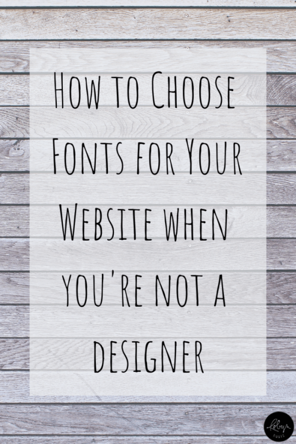 I'm here to tell you fonts matter and give you some quick tips on how to choose fonts for your website when you're not a designer.