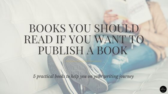 5 Books You Should Read If You Want to Publish a Book. If you're wondering what books you should read to advance your authorship dreams then you're in the right place. These are my top five book recommendations.