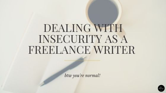 Dealing with Insecurity as a Freelance Writer