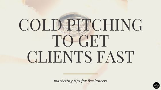 Cold Pitching To Get Clients Fast
