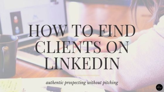 How to Find Clients on LinkedIn | Prospecting Tips for Freelance Writers