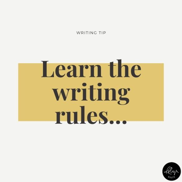 Writing tip 018: Learn the writing rules...then learn how to break them