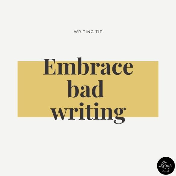 In some ways this is a similar tip to moving past perfectionism but this writing tip takes things to the next level. Don't just work towards imperfect prose, write a terrible first draft and then celebrate.