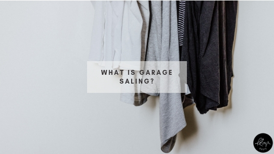"First things first we need to define the term ""garage saling"" because (as we all know) the word ""saling"" spelled this way is not a real word."