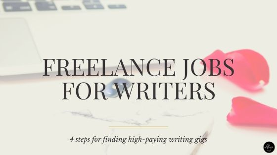 Freelance Jobs for Writers | 4 Steps for Finding High-Paying Writing GIgs