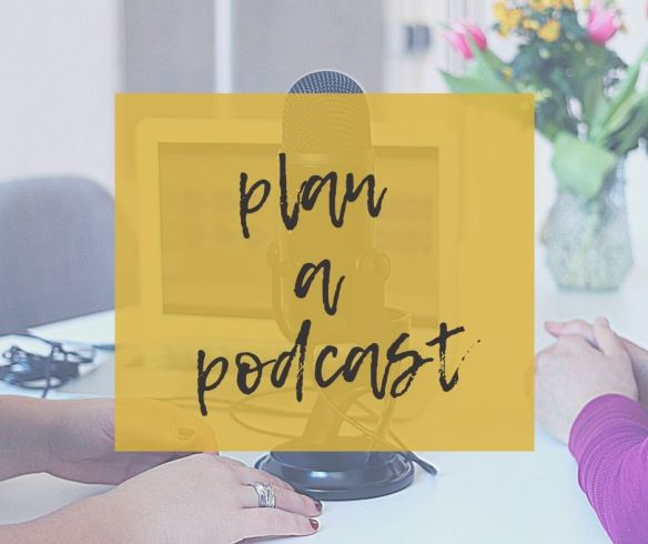 Plan a podcast