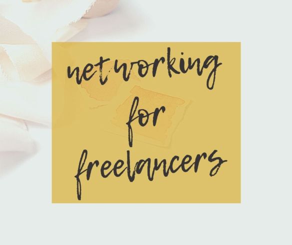 4 unexpected tips for better networking for freelancers