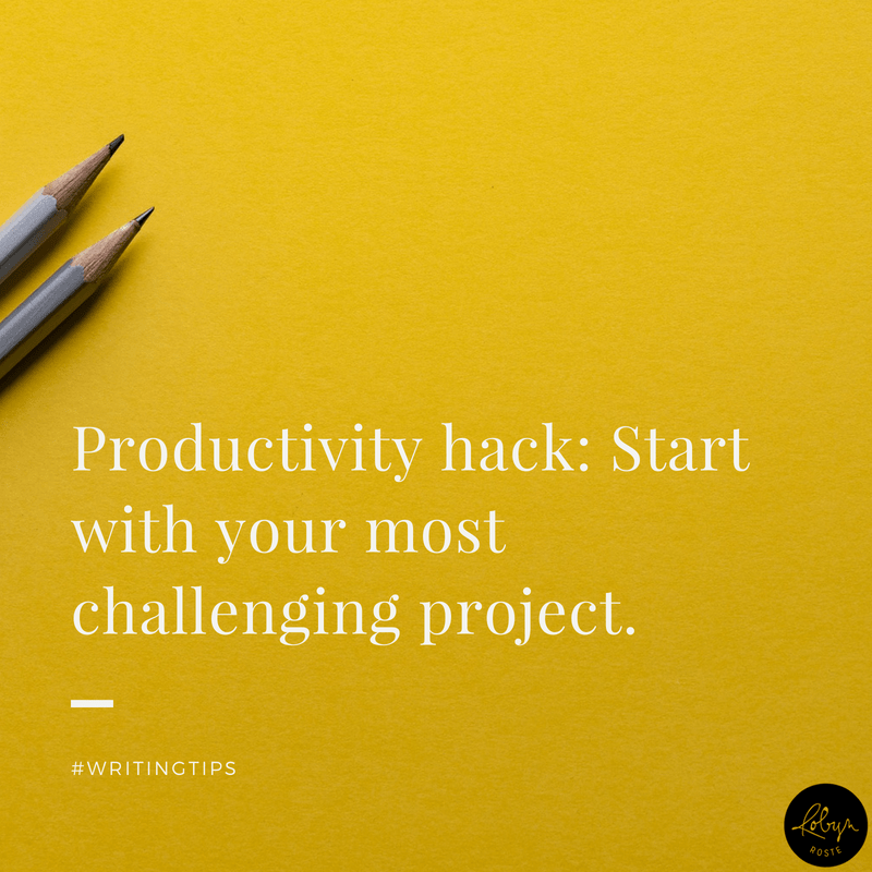 Productivity hack: Start with your most challenging project