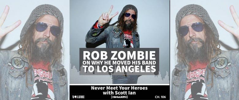 Rob Zombie Scott Ian SiriusXM Never Meet Your Heroes