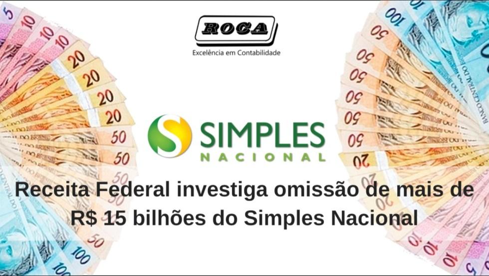 Receita Federal Investiga Omissão De Mais De R$ 15 Bilhões Do Simples Nacional