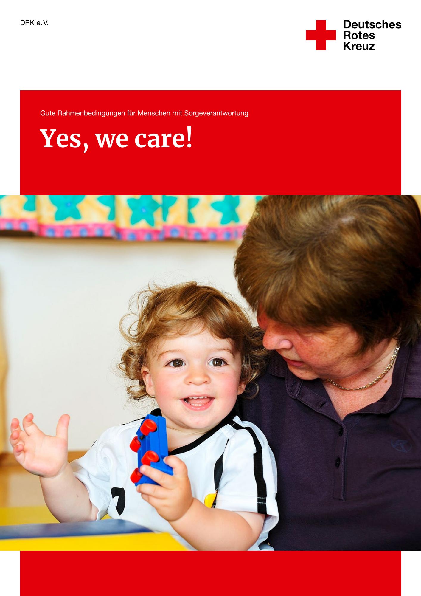Yes, we care! Gute Rahmenbedingungen für Menschen mit Sorgeverantwortung