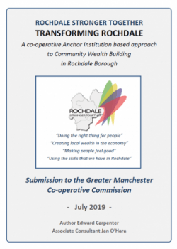 Transforming Rochdale: A co-operative anchor institution based approach to Community Wealth Building in Rochdale Borough