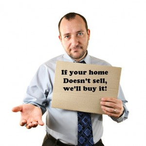 "Be cautious and review any ""terms and conditions"" if a real estate agent guarantee to sell your home or they'll buy it!"