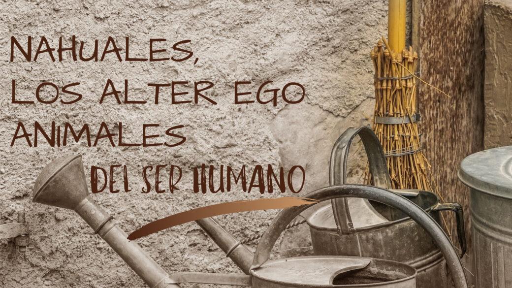 Nahual el alter ego humano